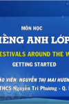 MÔN TIẾNG ANH - LỚP 7 | UNIT 9: FESTIVALS AROUND THE WORLD - LESSON 1 | 9H15 NGÀY 06.04.2020